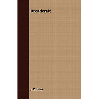 Breadcraft by Irons & J. R.
