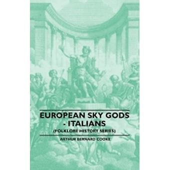 European Sky Gods  Italians Folklore History Series by Cooke & Arthur Bernard