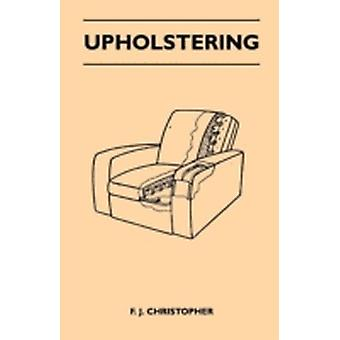 Upholstering by Christopher & F. J.