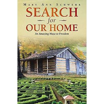 Search for Our Home An Amazing Maze to Freedom by Schwehr & Mary Ann