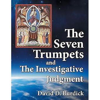 The Seven Trumpets and the Investigative Judgment by Burdick & David D.