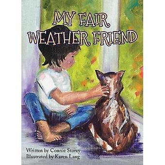 My Fair Weather Friend by Storey & Connie