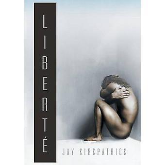 Libert by Kirkpatrick & Jay