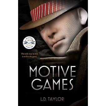 Motive Games by Taylor & L. D.