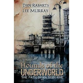 Hounds of the Underworld by Rabarts & Dan