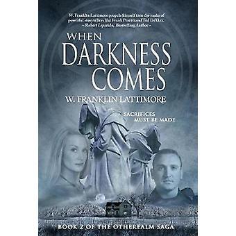 When Darkness Comes by Lattimore & W. Franklin