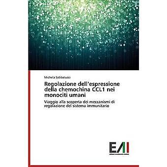 Regolazione dellespressione della chemochina CCL1 nei monociti umani by Sabbatucci Michela