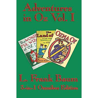 Complete Book of Oz Vol I  The Wonderful Wizard of Oz The Marvelous Land of Oz and Ozma of Oz by Baum & L. Frank