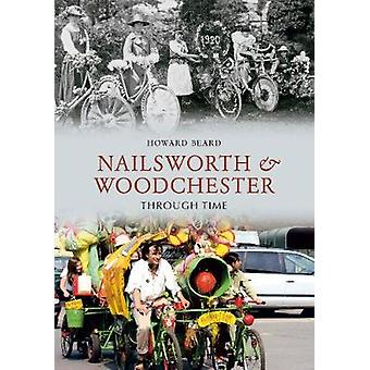 Nailsworth and Woodchester Through Time by Howard Beard