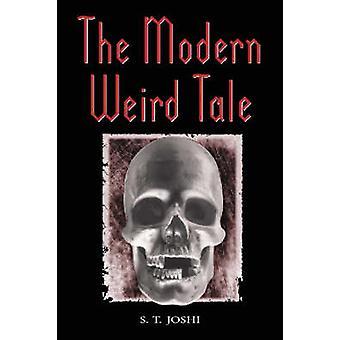 The Modern Weird Tale - A Critique of Horror Fiction by S. T. Joshi -