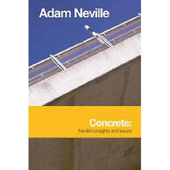 Concrete - Neville's Insights and Issues by Adam Neville - 97807277346