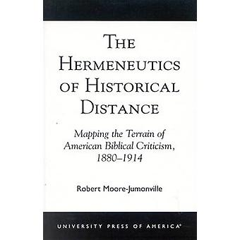 The Hermeneutics of Historical Distance - Mapping the Terrain of Ameri