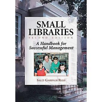Small Libraries - Un manuel pour une gestion réussie par Sally Gardne