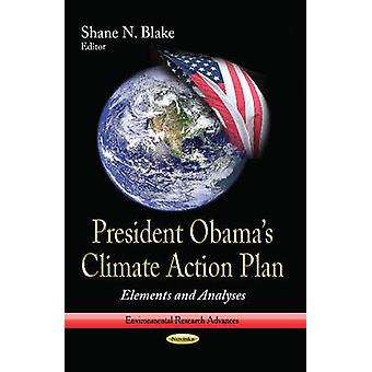 President Obamas Climate Action Plan - Elements and Analyses by Shane