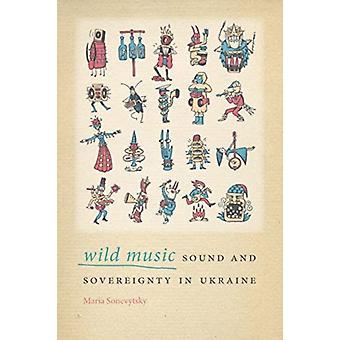 Wilde muziek door Maria Sonevytsky