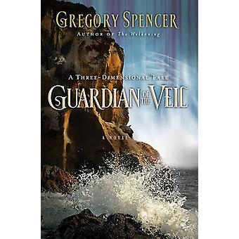 Guardian of the Veil - A Three-Dimensional Tale by Gregory Spencer - 9