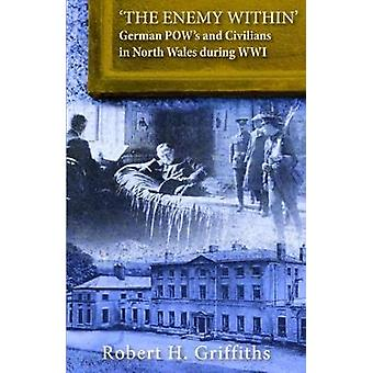 'The Enemy Within' - German Pow's and Civilians in North Wales During
