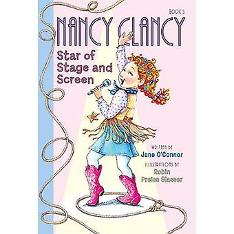 Fancy Nancy Nancy Clancy Star of Stage and Screen by Jane OConnor