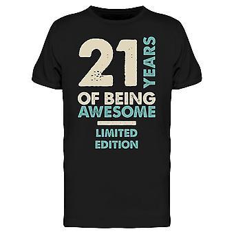21 år är Limited Edition Men & apos, s T-shirt