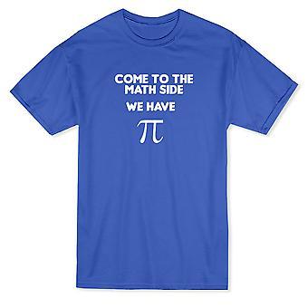 Ven al lado de las matemáticas Tenemos Pi Men's camiseta
