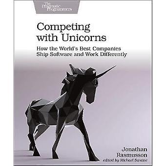 Competing with Unicorns by Jonathan Rasmusson - 9781680507232 Book