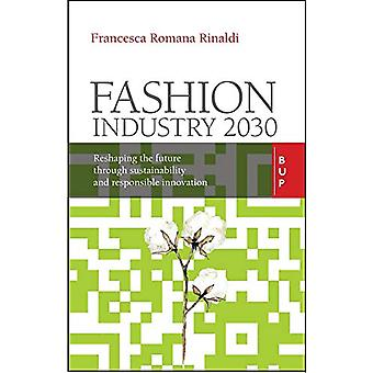 Fashion Industry 2030 - Reshaping the Future Through Sustainability an