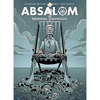 Absalom 3 - Terminal Diagnosis by Rennie Gordon - 9781781086889 Book