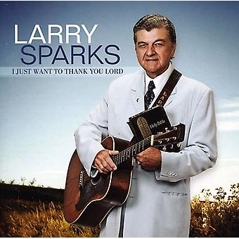 Larry Sparks - I Just Want to Thank You Lord [CD] USA import
