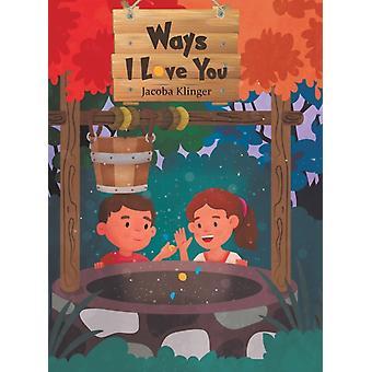 WAYS I LOVE YOU by KLINGER & JACOBA