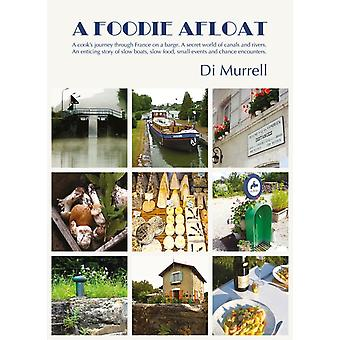 A Foodie Afloat by Di Murrell