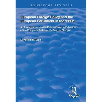 European Foreign Policy and the European Parliament in the 1990s by Viola & Donatella M.