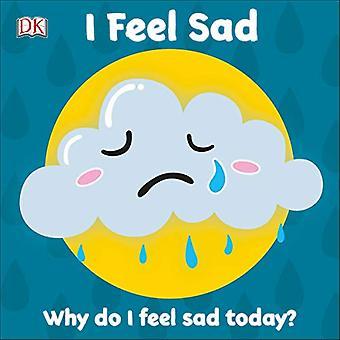 First Emotions: I Feel Sad [Livre du conseil]