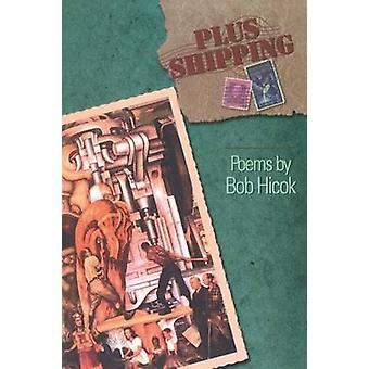 Plus Shipping by Bob Hicok - 9781880238677 Book