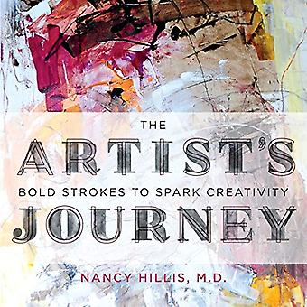 The Artist's Journey - Bold Strokes To Spark Creativity by Nancy Hilli