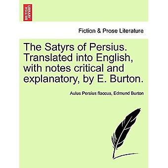 The Satyrs of Persius. Translated Into English - with Notes Critical