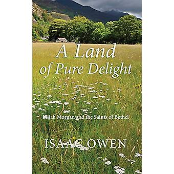 A Land of Pure Delight by Isaac Owen - 9781498265089 Book