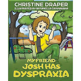 My Friend Josh has Dyspraxia by Christine R. Draper - 9781909986190 B
