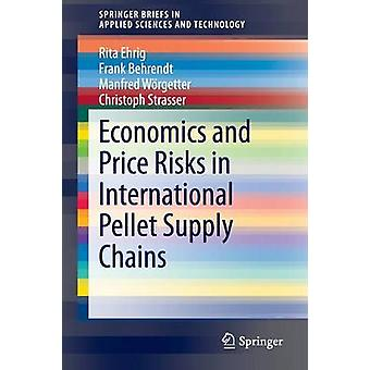 Economics and Price Risks in International Pellet Supply Chains by Ri