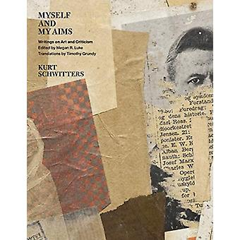 Myself and My Aims by Kurt Schwitters