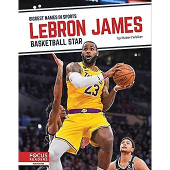 Biggest Names in Sports LeBron James Basketball Star by Hubert Walker