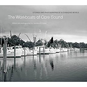 The Workboats of Core Sound af Lawrence S. Earley