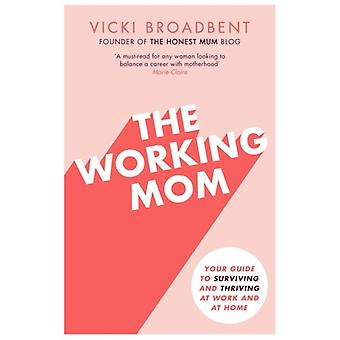 The Working Mom by Vicki Psarias