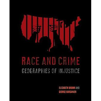 Race and Crime - Geographies of Injustice