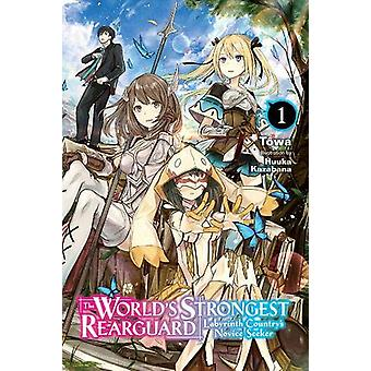 World's Strongest Rearguard: Labyrinth Country & Dungeon Seekers, Vol. 1 (light novel) by Towa (Paperback, 2019)