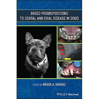 Breed Predispositions to Dental and Oral Disease in Dogs by Edited by Brook A Niemiec