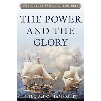 The Power and the Glory by William C. Hammond