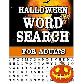 Halloween Word Search dla dorosłych: Duży drukowany Word Search Book Dla dorosłych Znajdź puzzle ze zdjęciami i kluczami odpowiedzi Upiorna książka do ćwiczeń Halloween