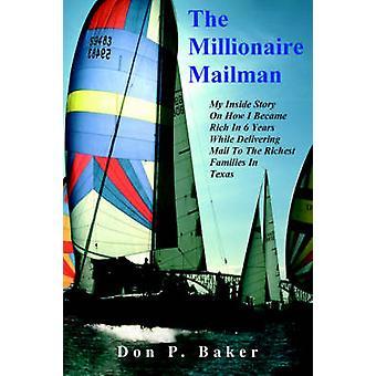 Millionaire Mailman by Don P Baker