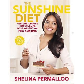 The Sunshine Diet - Get Some Sunshine into Your Life - Lose Weight and