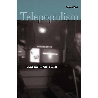 Telepopulism - Media en politiek in Israël door Yoram Peri - 9780804750